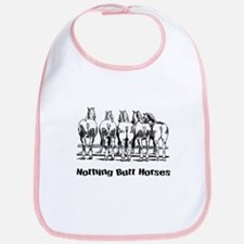 Nothing Butt Horses Bib