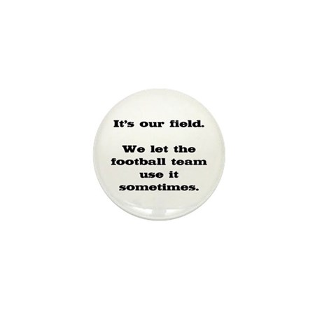 It's Our Field Marching Band Mini Button