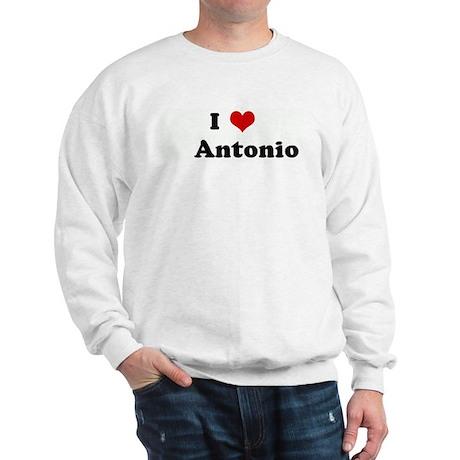I Love Antonio Sweatshirt