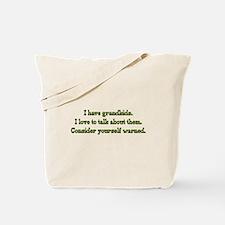 Warning: I Have Grandkids Tote Bag