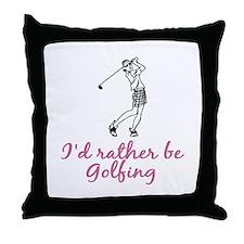 I'd rather be golfing Throw Pillow