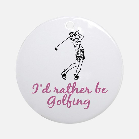 I'd rather be golfing Ornament (Round)