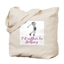 I'd rather be golfing Tote Bag