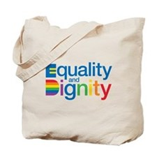 Equality and Dignity Tote Bag