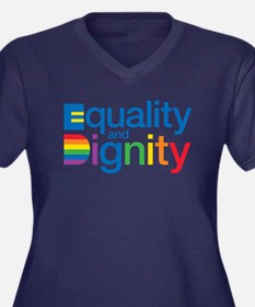 Equality and Dignity Plus Size T-Shirt