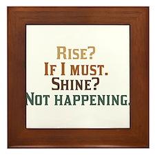 Rise and Shine? Umm.. No. Framed Tile