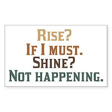 Rise and Shine? Umm.. No. Decal