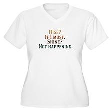 Rise and Shine? Umm.. No. Plus Size T-Shirt