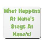 What Happens At Nana's Green Mousepad