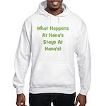 What Happens At Nana's Green Hooded Sweatshirt