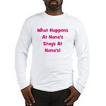 What Happens At Nana's Pink Long Sleeve T-Shirt