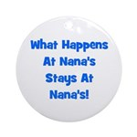 What Happens At Nanas Blue Ornament (Round)