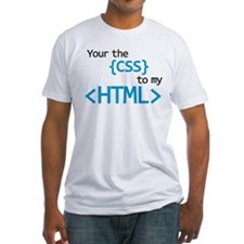 You Are The CSS To My HTML T-Shirt