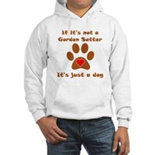 If Its Not A Gordon Setter Jumper Hoody
