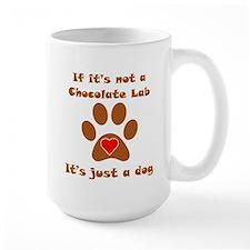 If Its Not A Chocolate Lab Mug