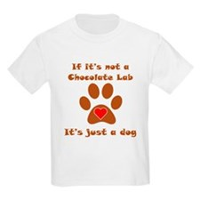 If Its Not A Chocolate Lab T-Shirt