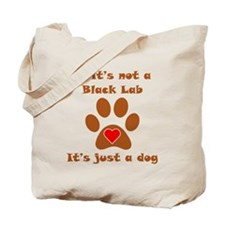 If Its Not A Black Lab Tote Bag