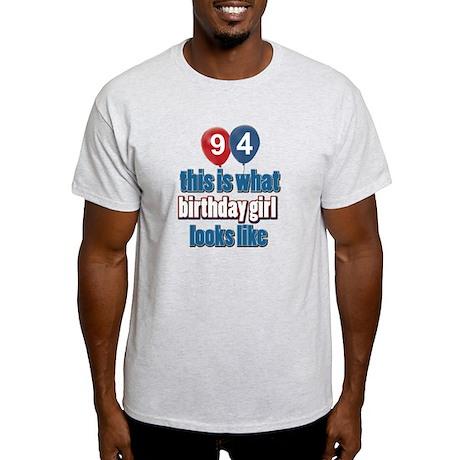94 year old birthday girl Light T-Shirt