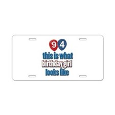 94 year old birthday girl Aluminum License Plate