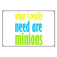 I Need Minions Banner