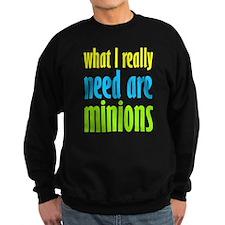 I Need Minions Sweatshirt