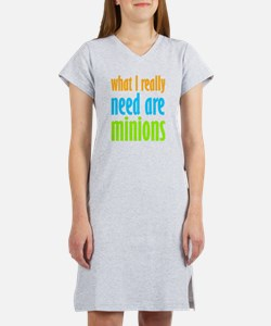 I Need Minions Women's Nightshirt