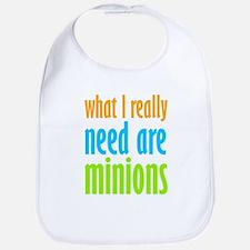I Need Minions Bib