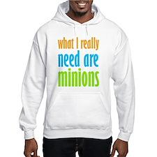 I Need Minions Hoodie
