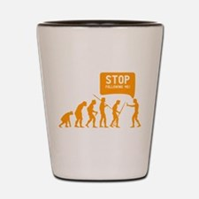 Evolution is following me Shot Glass