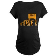 Evolution is following me Maternity T-Shirt