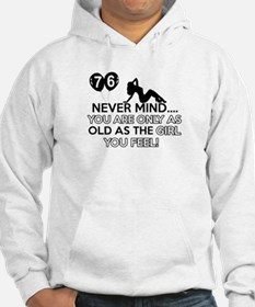 Funny 76 year old birthday designs Hoodie