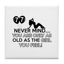 Funny 77 year old birthday designs Tile Coaster