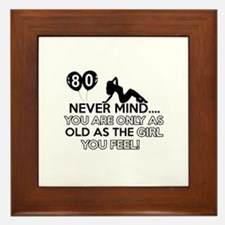 Funny 80 year old birthday designs Framed Tile