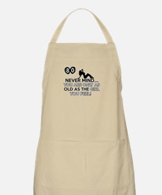 Funny 80 year old birthday designs Apron