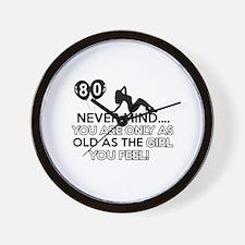 Funny 80 year old birthday designs Wall Clock