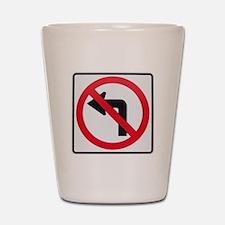 No Left Turn Shot Glass