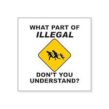 """Illegal Square Sticker 3"""" x 3"""""""