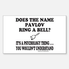 DOES THE NAME PAVLOV RING A BELL? Decal