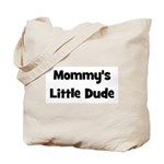 Mommy's Little Dude black Tote Bag