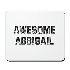 Awesome Abbigail Mousepad