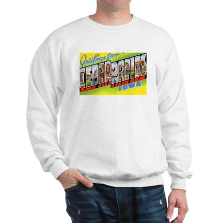 Cedar Rapids Iowa Greetings Sweatshirt