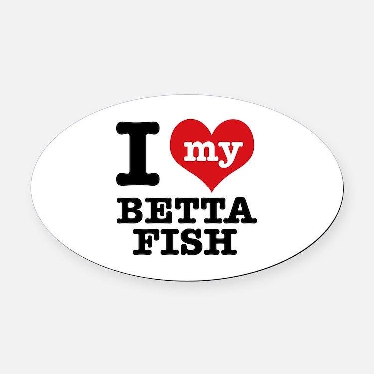 I love my Betta Fish Oval Car Magnet