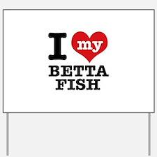 I love my Betta Fish Yard Sign