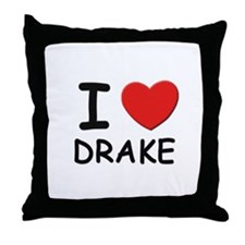 I love Drake Throw Pillow