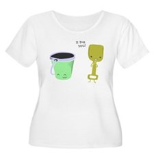 I Dig You Plus Size T-Shirt
