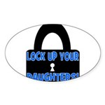 Lock Up Your Daughters Oval Sticker
