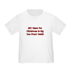 All I Want For Christmas Toddler T-Shirt