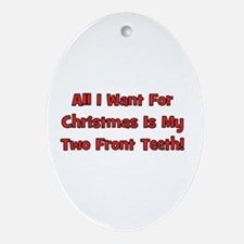 All I Want For Christmas Oval Ornament