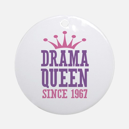 Drama Queen Since 1967 Ornament (Round)