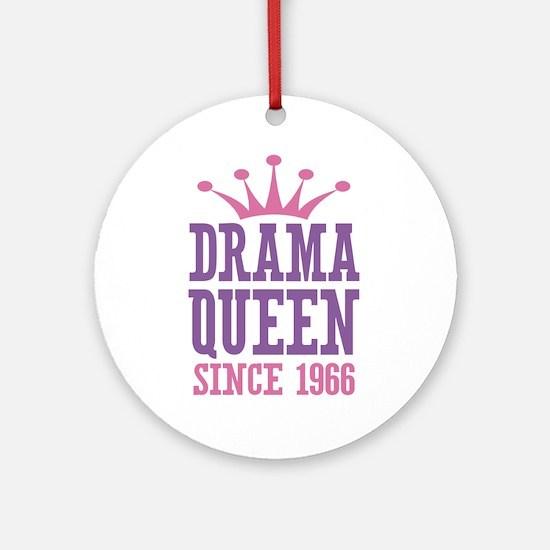 Drama Queen Since 1966 Ornament (Round)
